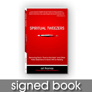 Spiritual Tweezers: Removing Paul's Thorn and Other False Objections to God's Will for Healing